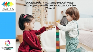 UMHCG započinje realizaciju projekta Osnaživanje i kvalitetno uključivanje kroz pomoć, pravne informacije i podršku (EQUALIS – Empowerment and Quality inclUsion through Assistance and Legal Information and Support)