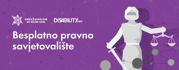 Besplatno pravno savjetovalište i pravna pomoć za osobe s invalidtetom